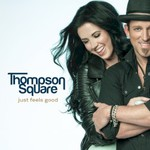 Thompson Square, Just Feels Good