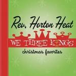 Reverend Horton Heat, We Three Kings: Christmas Favorites mp3