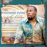 Anthony Evans, The Bridge