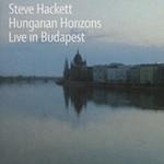 Steve Hackett, Hungarian Horizons: Live in Budapest