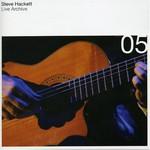 Steve Hackett, Live Archive 05