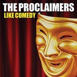 The Proclaimers, Like Comedy