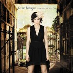 Carrie Rodriguez, Give Me All You Got