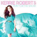 Kerrie Roberts, Time for the Show