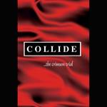 Collide, ...The Crimson Trial