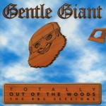 Gentle Giant, Totally out of the Woods