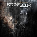 Stone Sour, House of Gold & Bones Part 2