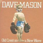 Dave Mason, Old Crest On A New Wave
