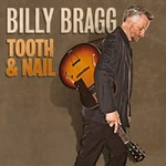 Billy Bragg, Tooth & Nail