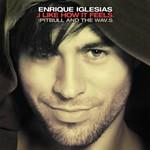 Enrique Iglesias, I Like How It Feels