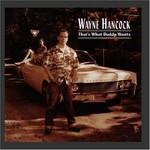 Wayne Hancock, That's What Daddy Wants
