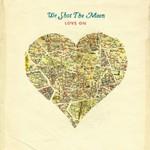 We Shot the Moon, Love On