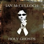 Ian McCulloch, Holy Ghosts