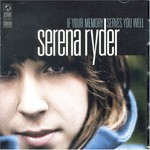Serena Ryder, If Your Memory Serves You Well