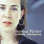 Serena Ryder, Unlikely Emergency