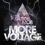 The Glitch Mob, More Voltage