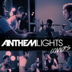 Anthem Lights, Anthem Lights Covers