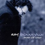Ray Bonneville, Gust Of Wind