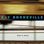 Ray Bonneville, Roll It Down