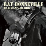 Ray Bonneville, Bad Man's Blood