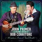 John Primer & Bob Corritore, Knockin' Around These Blues