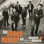 The James Hunter Six, Minute By Minute