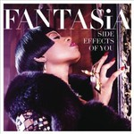 Fantasia, Side Effects of You