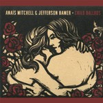 Anais Mitchell & Jefferson Hamer, Child Ballads
