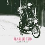 Alkaline Trio, My Shame Is True