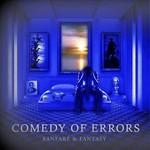 Comedy of Errors, Fanfare & Fantasy