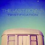 The Last Royals, Twistification