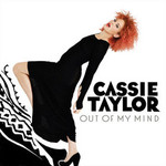 Cassie Taylor, Out of My Mind