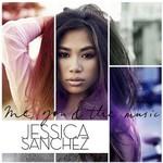 Jessica Sanchez, Me, You & The Music