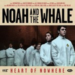 Noah and the Whale, Heart of Nowhere