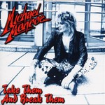 Michael Monroe, Take Them And Break Them