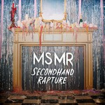 MS MR, Secondhand Rapture