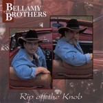 The Bellamy Brothers, Rip Off The Knob