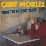 Gurf Morlix, Gurf Morlix Finds The Present Tense