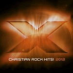 Various Artists, X 2012: Christian Rock Hits mp3