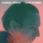 Gabriel Bruce, Love In Arms