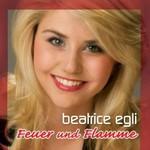 Beatrice Egli, Feuer Und Flamme