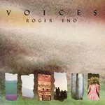 Roger Eno, Voices