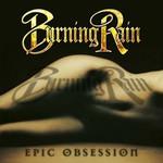 Burning Rain, Epic Obsession