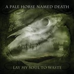 A Pale Horse Named Death, Lay My Soul to Waste