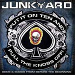 Junkyard, Put It On Ten And Pull The Knobs Off