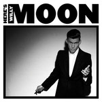 Willy Moon, Here's Willy Moon