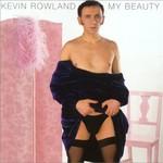 Kevin Rowland, My Beauty