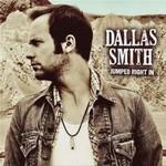 Dallas Smith, Jumped Right In