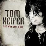 Tom Keifer, The Way Life Goes