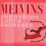 Melvins, Everybody Loves Sausages